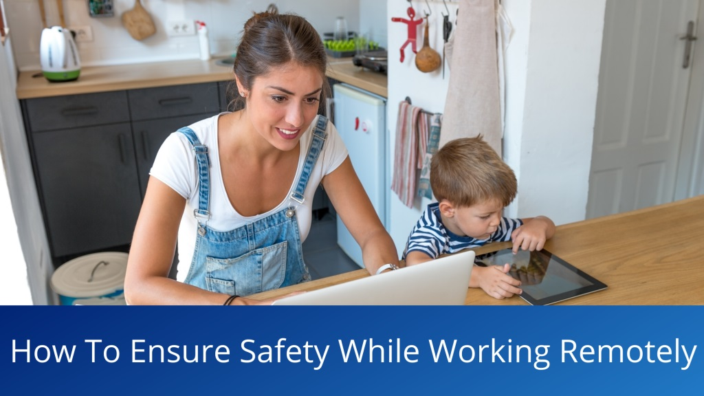 How To Ensure Safety While Working Remotely